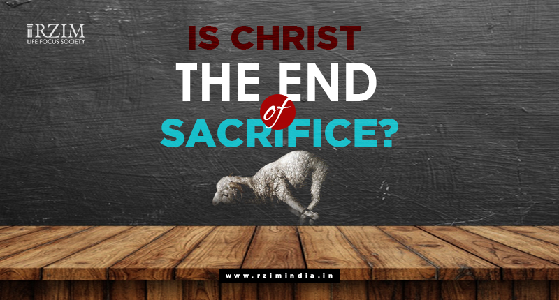 Is Christ the End of Sacrifice?