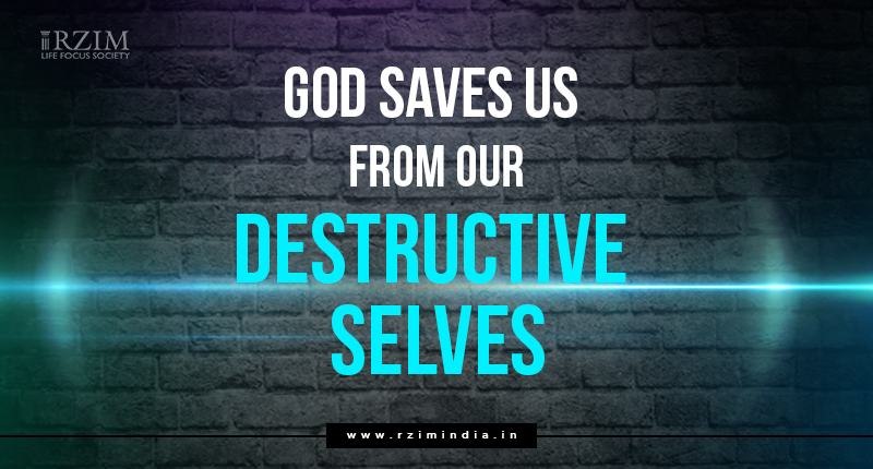 God Saves Us from Our Destructive Self