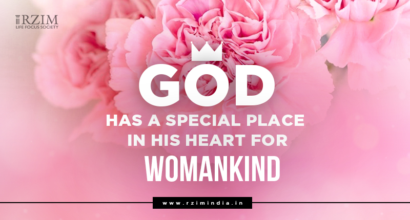God has a special place in his heart for womankind ravi zacharias