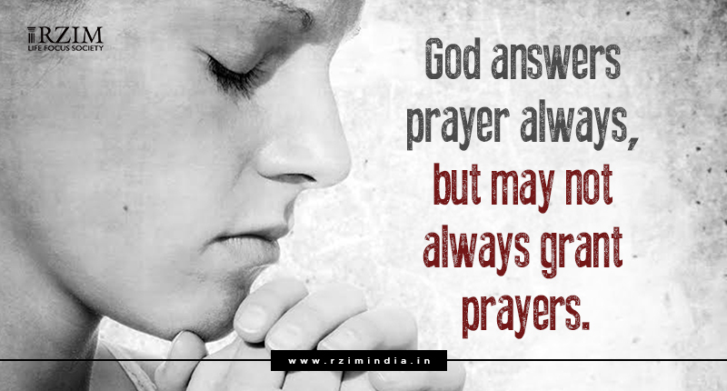 God answers prayers always but may not always grant prayers