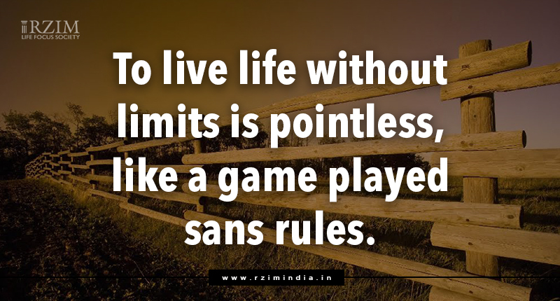 To live life without limits is pointless