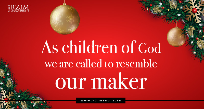 As children of God we are called to resemble our maker