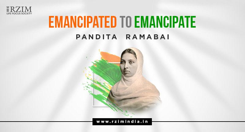 Emancipated to Emancipate – Pandita Ramabai