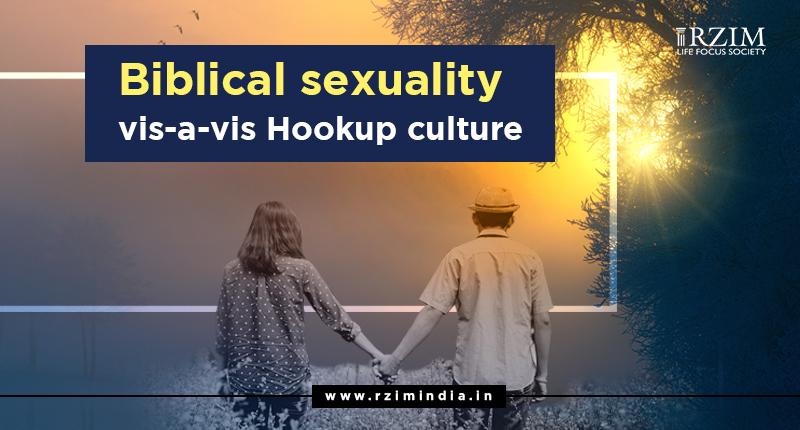Biblical sexuality vis-a-vis Hookup culture