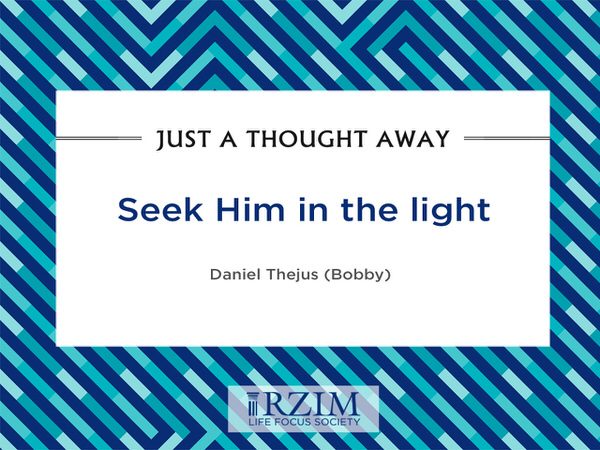 Just a Thought Away - Seek Him in the light
