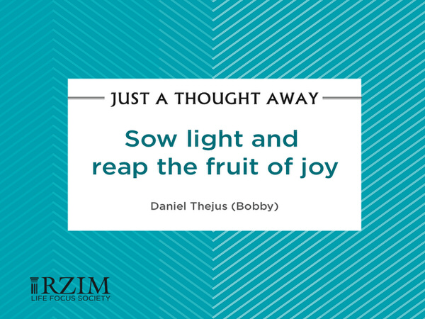 Just a Thought Away - Sow light and reap fruit of joy