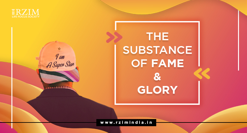 The Substance of Fame and Glory
