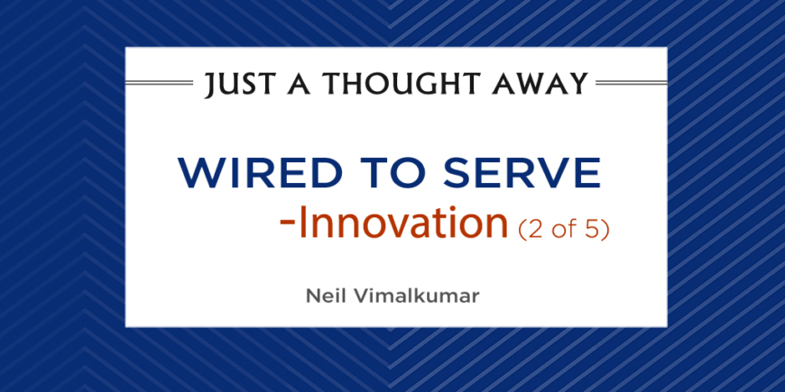 Wired to Serve – Innovation