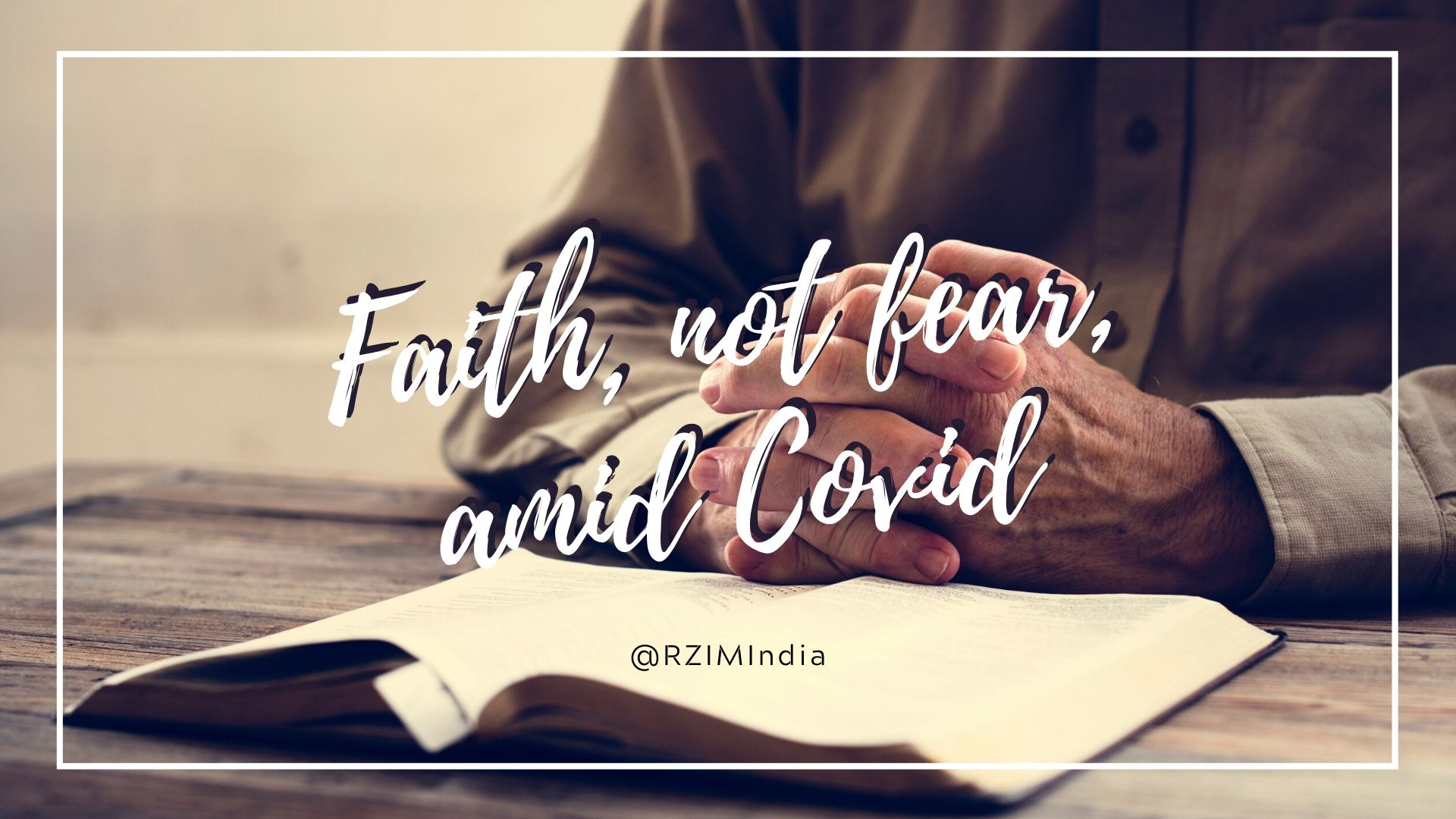 Faith, not fear, amid Covid