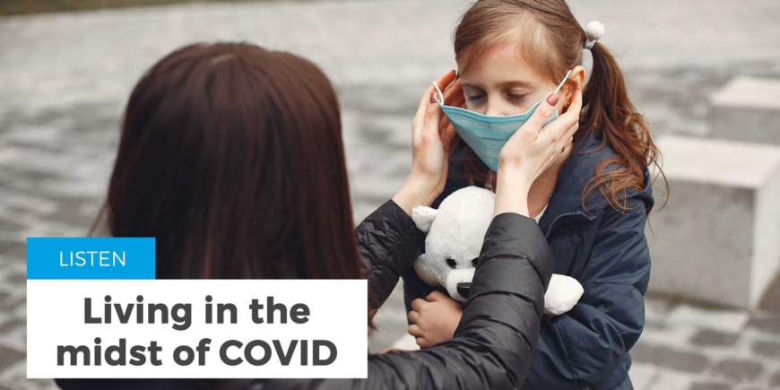 Living In the midst of COVID