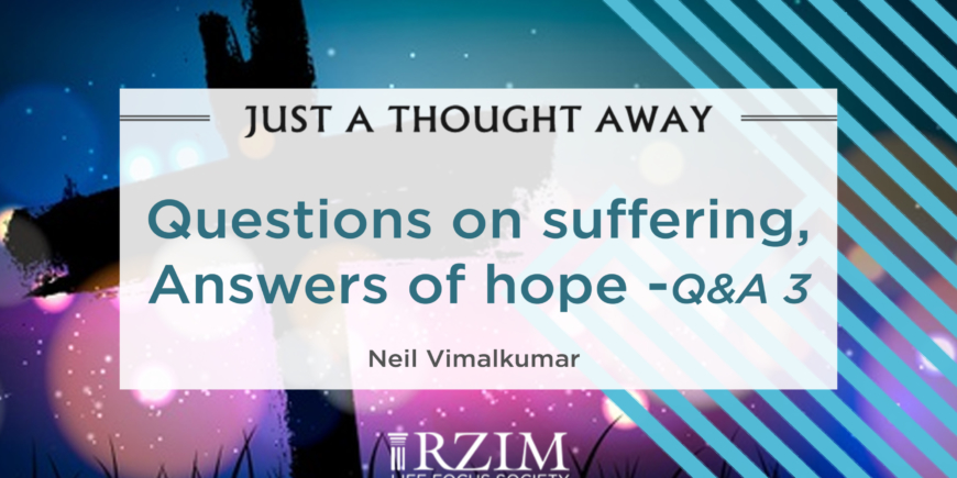 Questions on Suffering, Answers of Hope – Q&A 3