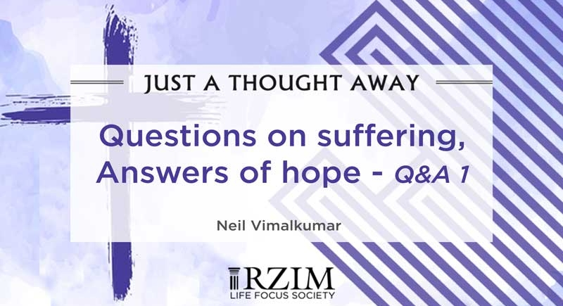 Questions on suffering, Answers of hope – Q&A 1