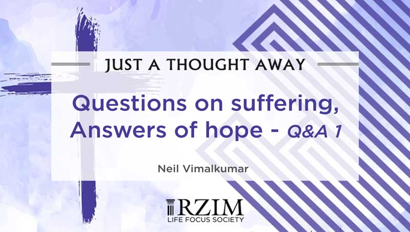 Questions on suffering, Answers of hope - Q&A 1