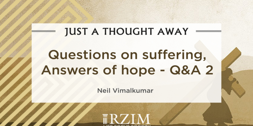 Questions on suffering, Answers of hope -Q&A 2