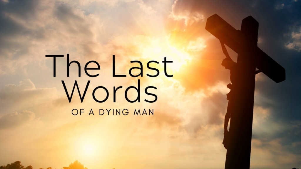The Last Words Of A Dying Man