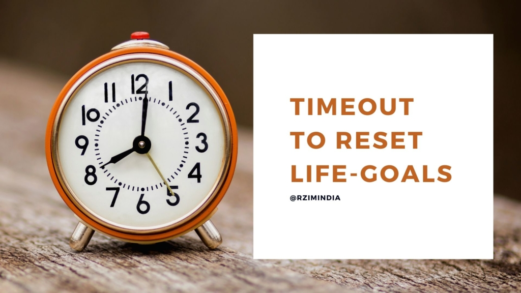Timeout To Reset Life-Goals