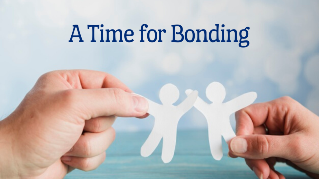 A time for bonding