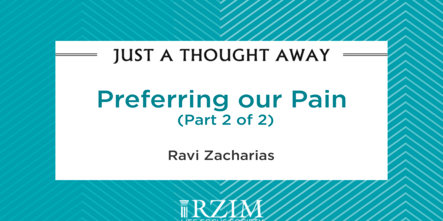 Preferring our pain -Part 2 of 1