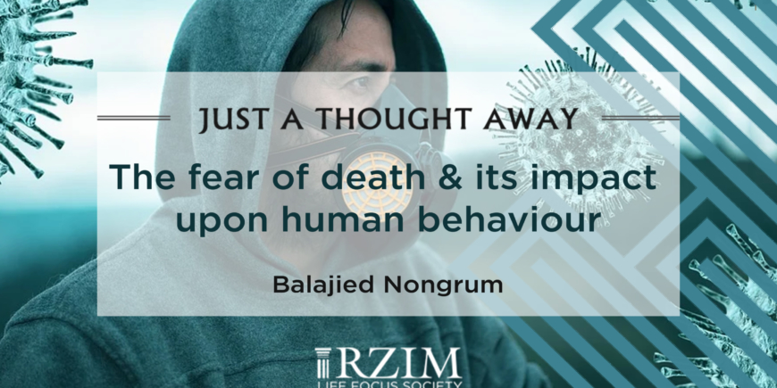 The Fear of Death & Its Impact Upon Human Behaviour
