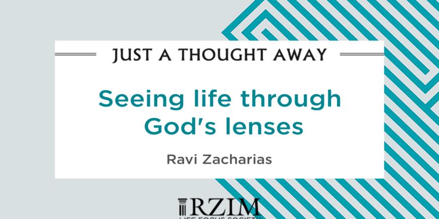 Seeing life through God's lenses