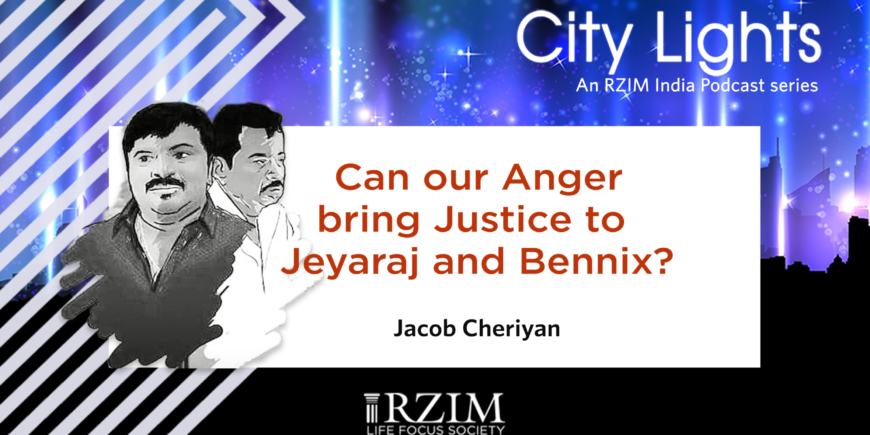 Can our Anger bring Justice to Jeyaraj and Bennix?