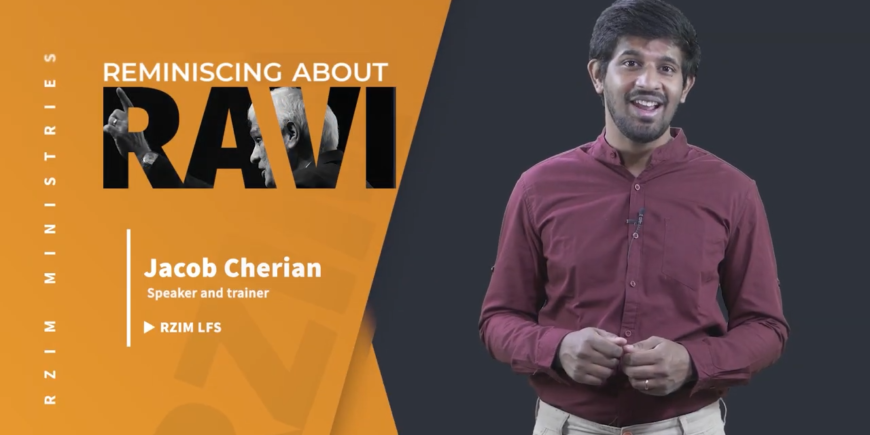 Jacob Cheriyan | Speaker & Trainer, RZIM India | Reminiscing About Ravi – Tributes from India Team