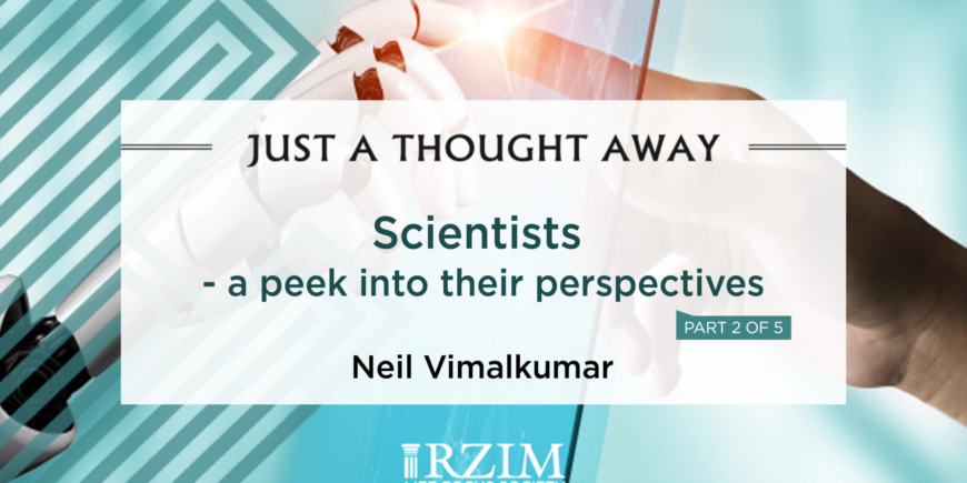 Scientists – A Peek into their Perspectives – Part 2 of 5