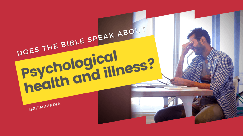 9. Does the Bible speak of Psychological health and illness?