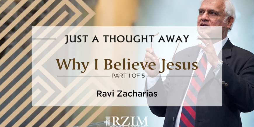 Why I Believe Jesus -Part 1 of 5