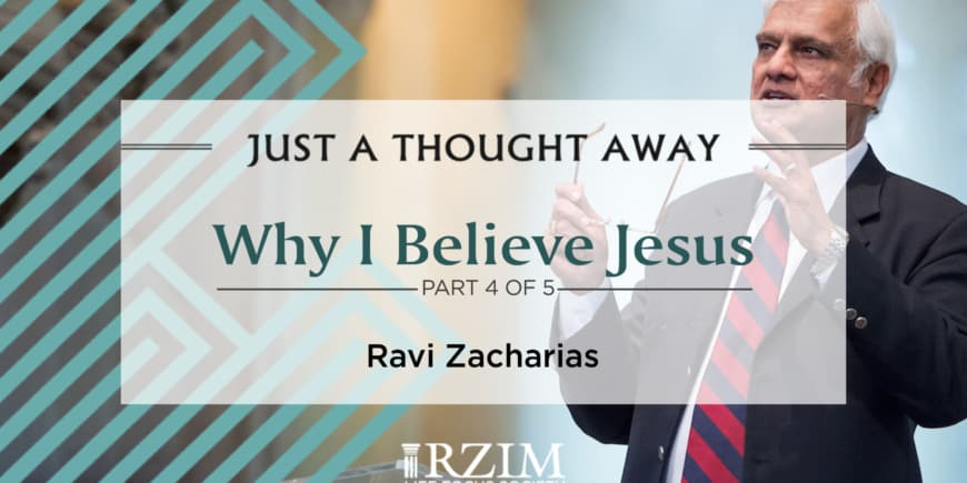 Why I Believe Jesus – Part 4 of 5