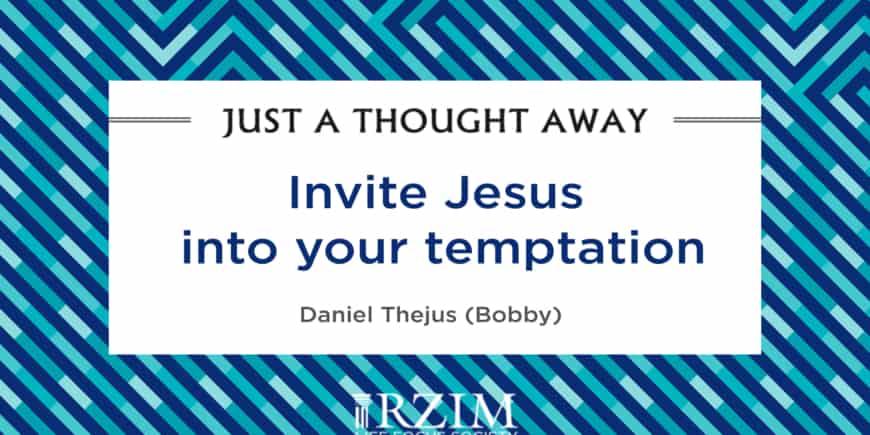 Invite Jesus Into Your Temptation