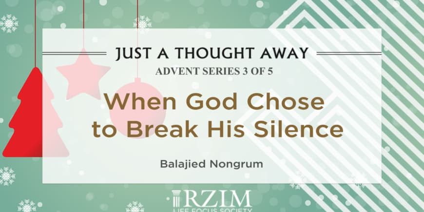 ADVENT SERIES 3 OF 5 -When God chose to break His silence