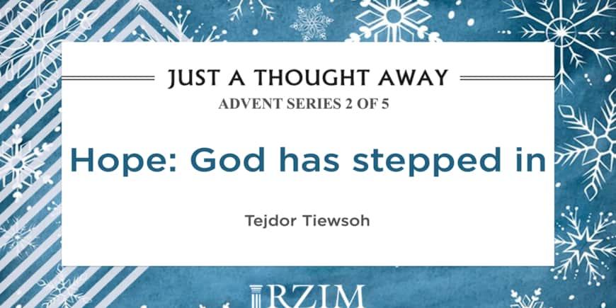 Hope: God Has Stepped In
